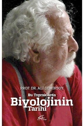Asi Kitap Bu Topraklarda Biyolojinin Tarihi - Biyolojinin Gizemi - Ali Demirsoy -