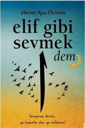 Destek Yayınları Elif Gibi Sevmek-2 Dem   Hikmet Anıl Öztekin  