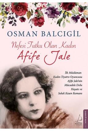 Destek Yayınları Nefesi Tutku Olan Kadın Afife Jale