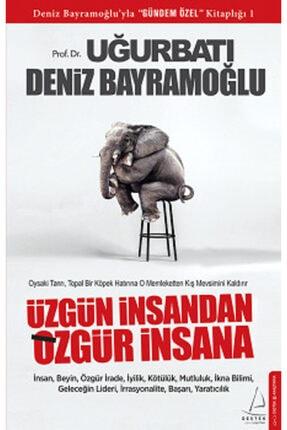 Destek Yayınları Üzgün Insandan Özgür Insana