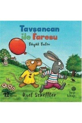 Hep Kitap Tavşancan Ile Faresu / Büyük Balon
