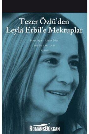 Yapı Kredi Yayınları Tezer Özlü'den Leyla Erbil'e Mektup