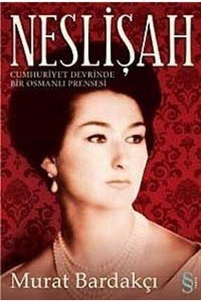 Everest Yayınları Neslişah & Cumhuriyet Devrinde Bir Osmanlı Prensesi