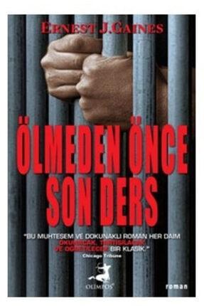 Olimpos Yayınları Ölmeden Önce Son Ders-ernest J. Gaines