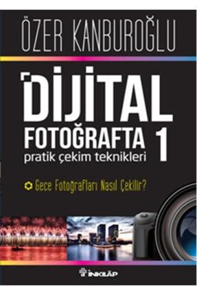 İnkılap Kitabevi Dijital Fotoğrafta Pratik Çekim Teknikleri 1