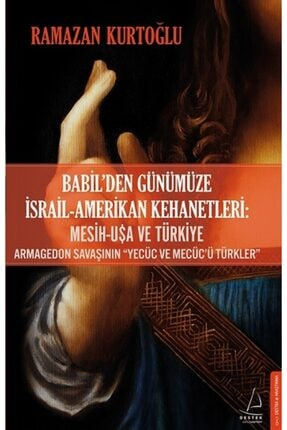 Destek Yayınları Babil'den Günümüze Israil Amerikan Kehanetleri