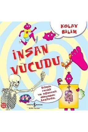 İş Bankası Kültür Yayınları Kolay Bilim - Insan Vücudu