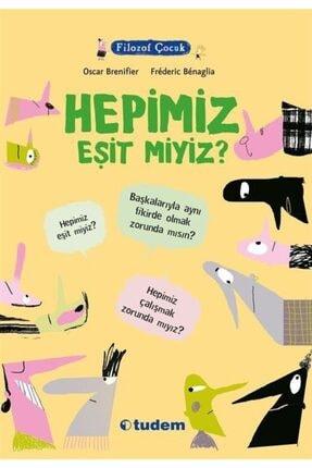 Tudem Yayınları Filozof Çocuk / Hepimiz Eşit Miyiz?