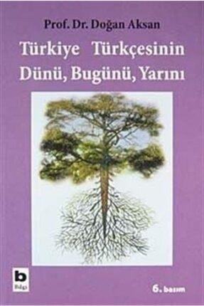 Bilgi Yayınevi Türkiye Türkçesinin Dünü Bugünü Yarını