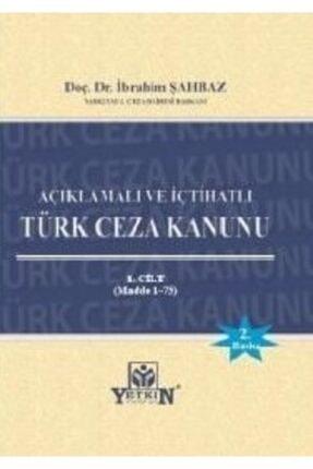 Yetkin Hukuk Yayınları Türk Ceza Kanunu (3 Cilt)(açıklamalı Ve Içtihatlı) Ibrahim Şahbaz