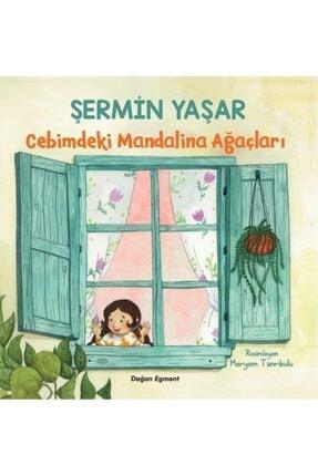 Doğan Egmont Yayıncılık Cebimdeki Mandalina Ağaçları (şermin Yaşar)