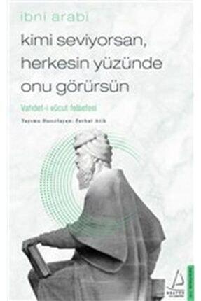Destek Yayınları Kimi Seviyorsan Herkesin Yüzünde Onu Görürsün Vahdet I Vücut Felsefesi