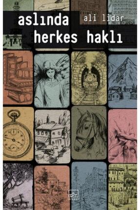 İthaki Yayınları Aslında Herkes Haklı - - Ali Lidar