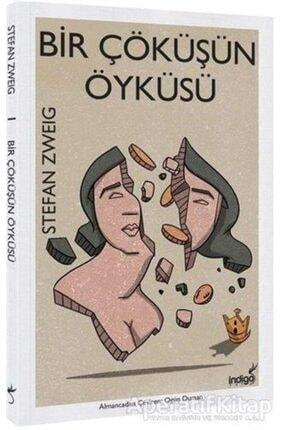 İndigo Yayınları Bir Çöküşün Öyküsü - Stefan Zweig - Indigo Kitap