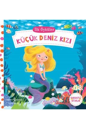 İş Bankası Kültür Yayınları Ilk Öyküler Küçük Deniz Kızı Hareketli Kitaplar