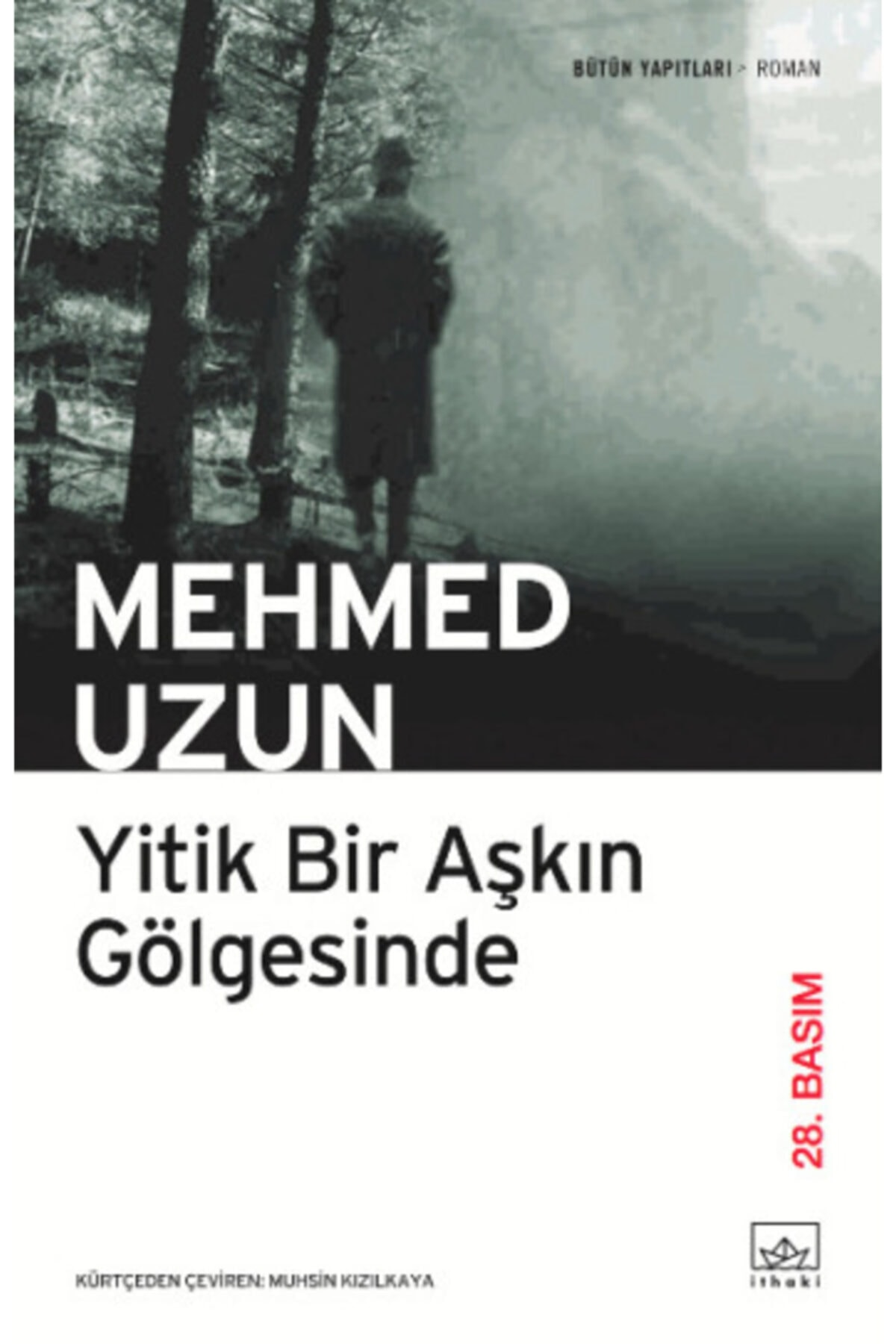 İthaki Yayınları Yitik Bir Aşkın Gölgesinde - - Mehmed Uzun 1