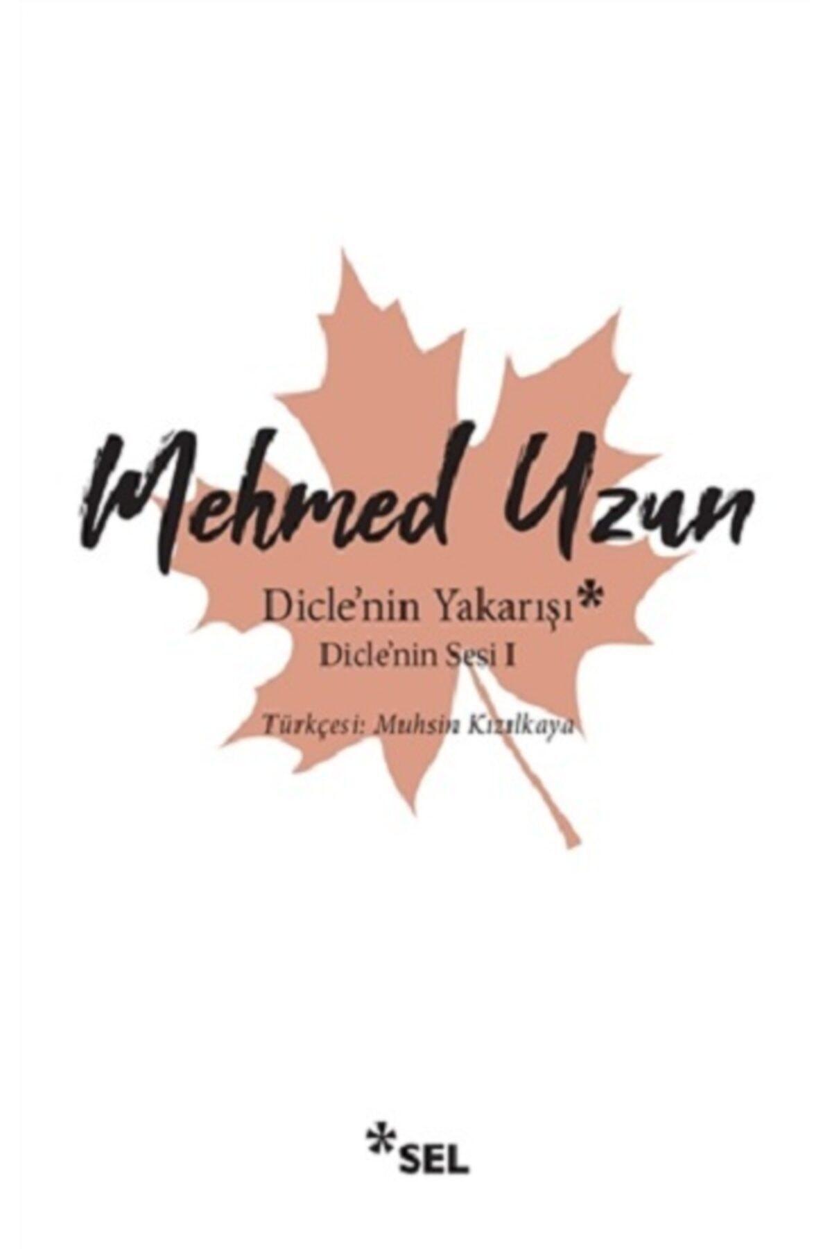 Sel Yayıncılık Dicle'nin Yakarışı - Dicle'nin Sesi 1 - - Mehmed Uzun 1