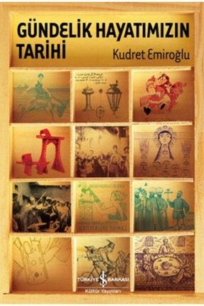 İş Bankası Kültür Yayınları Gündelik Hayatımızın Tarihi Ciltli