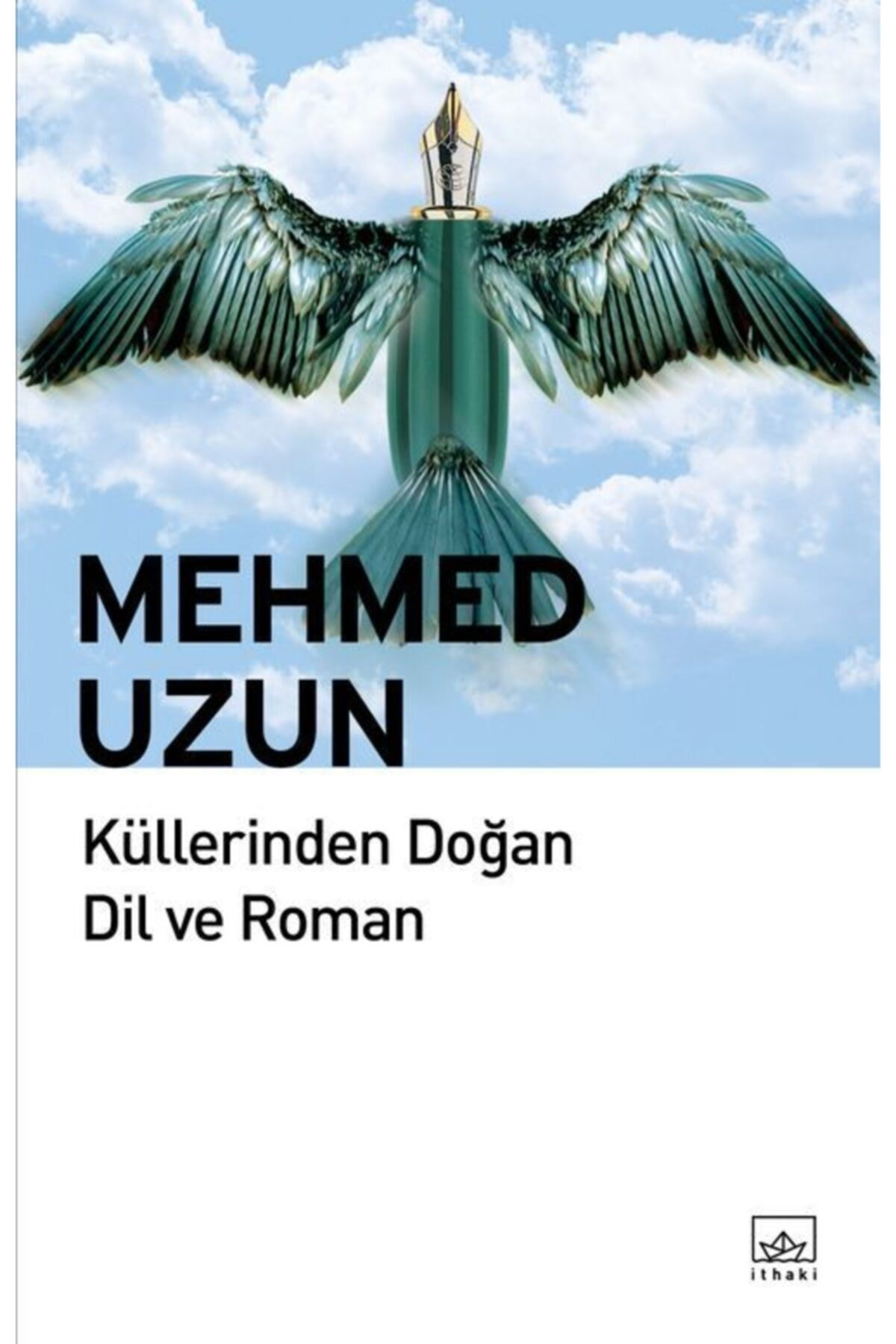 Doğan Kitap Küllerinden Doğan Dil Ve Roman Mehmed Uzun 1