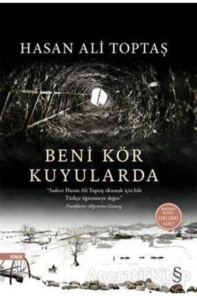 Everest Yayınları Beni Kör Kuyularda - Hasan Ali Toptaş -