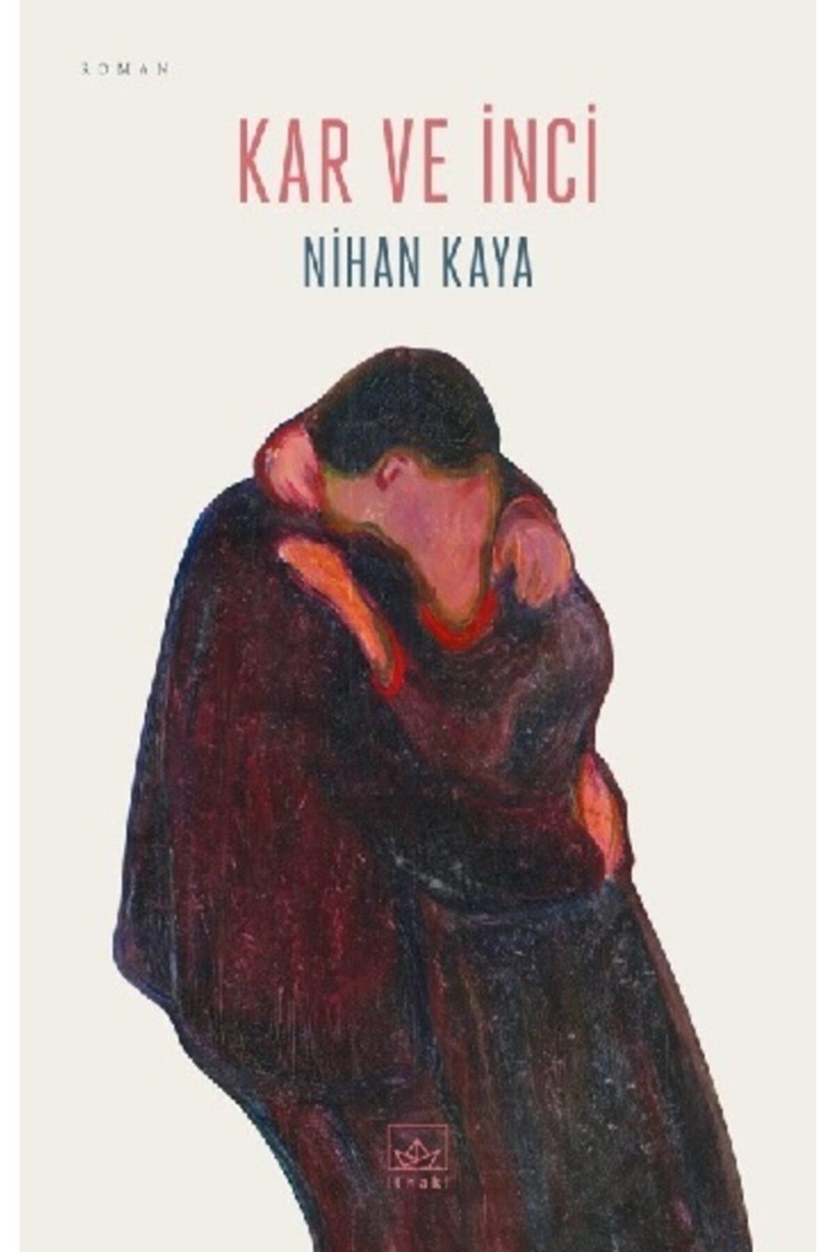 İthaki Yayınları Kar Ve Inci - - Nihan Kaya 1
