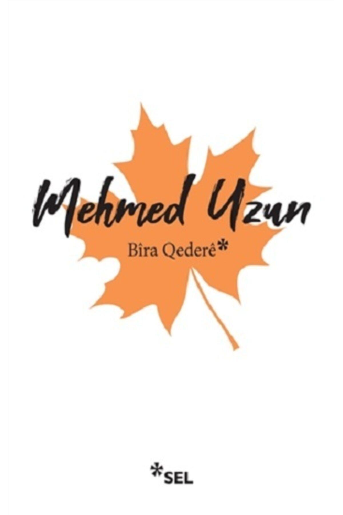 Sel Yayıncılık Bira Qedere - - Mehmed Uzun 1