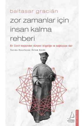 Destek Yayınları Zor Zamanlar Için Insan Kalma Rehberi Bir Cizvit Keşişinden Dünyevi Bilgeliğe Ve Sağduyuya Dair