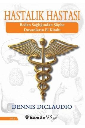 İnkılap Kitabevi Hastalık Hastası Beden Sağlığından Şüphe Duyanların El Kitabı