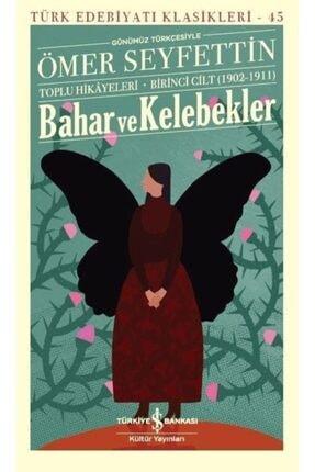 İş Bankası Kültür Yayınları Bahar Ve Kelebekler (ömer Seyfettin)
