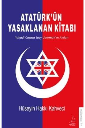 Destek Yayınları Atatürkün Yasaklanan Kitabı Yahudi Casusu Suzy Libermanın Anıları