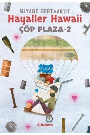 Tudem Kültür Çöp Plaza - 2 Hayaller Hawaii-miyase Sertbarut