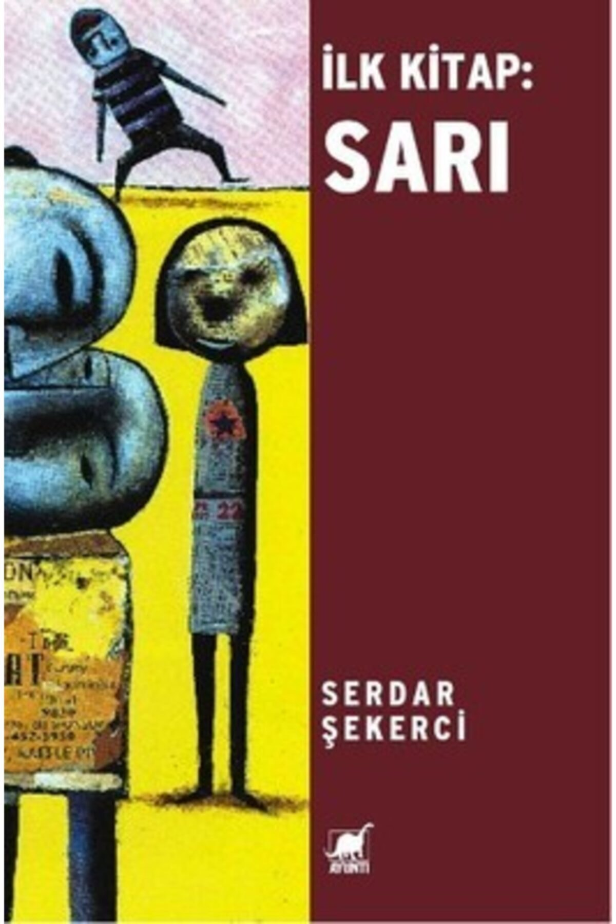 Ayrıntı Yayınları Ilk Kitap:sarı - Serdar Şekerci 1