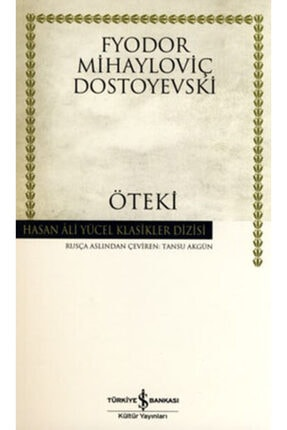 İş Bankası Kültür Yayınları Öteki - Dostoyevski (hasan Ali Yücel Klasikler Dizisi)