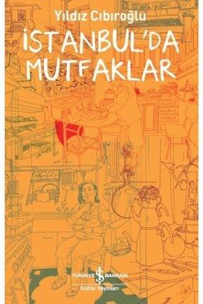 İş Bankası Kültür Yayınları Istanbul'da Mutfaklar