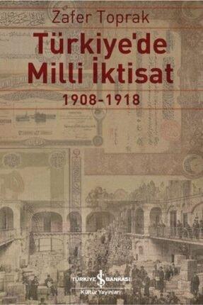 İş Bankası Kültür Yayınları Türkiye De Milli Iktisat 1908 1918