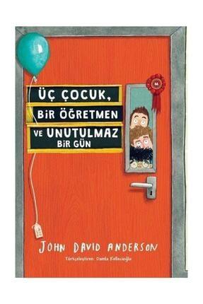 Tudem Yayınları Üç Çocuk, Bir Öğretmen Ve Unutulmaz Bir Gün - John David Anderson -