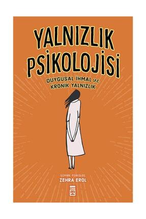 Timaş Yayınları Yalnızlık Psikolojisi - Zehra Erol