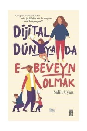 Timaş Yayınları Dijital Dünyada E-Beveyn Olmak - Salih Uyan