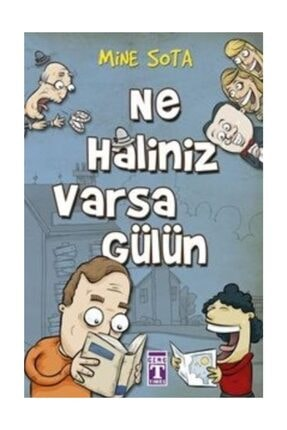 Timaş Yayınları Ne Haliniz Varsa Gülün