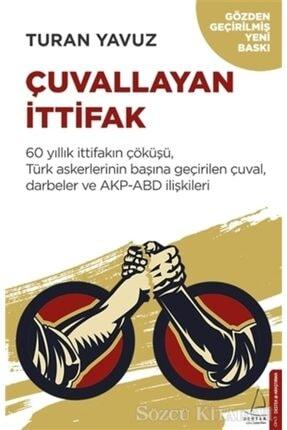 Destek Yayınları Çuvallayan Ittifak/turan Yavuz