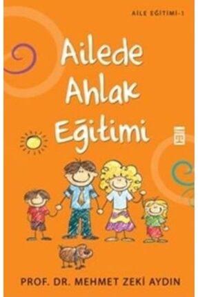 Timaş Yayınları Aile Eğitimi 01: Ailede Ahlak Eğitimi