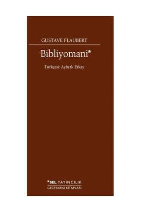 Sel Yayıncılık Bibliyomani Gustave Flaubert