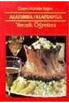 İnkılap Kitabevi Alaturka - Alafranga Yemek Öğretimi ve Sofra Düzeni - Sofra Görgüsü - Ekrem Muhittin Yeğen
