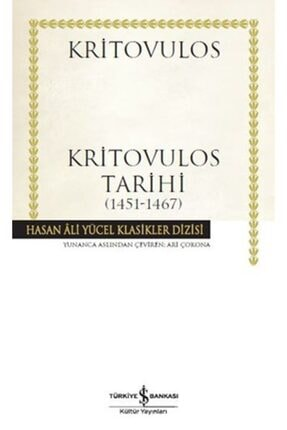 İş Bankası Kültür Yayınları Kritovulos Tarihi 1451 1467 Hasan Ali Yücel Klasikleri