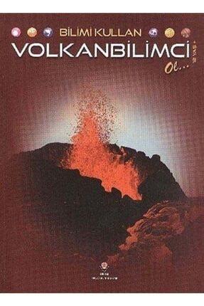 Tübitak Yayınları Bilimi Kullan Volkanbilimci Ol...