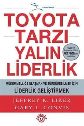 Optimist Yayın Dağıtım Toyota Tarzı Yalın Liderlik & Mükemmelliğe Ulaşmak Ve Sürdürebilmek Için Liderlik Geliştirmek