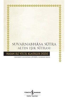 İş Bankası Kültür Yayınları Suvarnabhasa Sutra (ciltli) & Altın Işık Sutrası