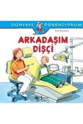 İş Bankası Kültür Yayınları Arkadaşım Dişçi /
