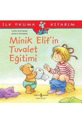 İş Bankası Kültür Yayınları Minik Elif'in Tuvalet Eğitimi - Ilk Okuma Kitabım /