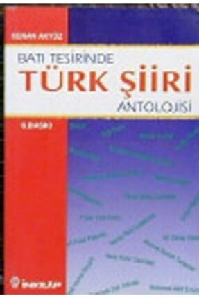 İnkılap Kitabevi Batı Tesirinde Türk Şiiri Antolojisi